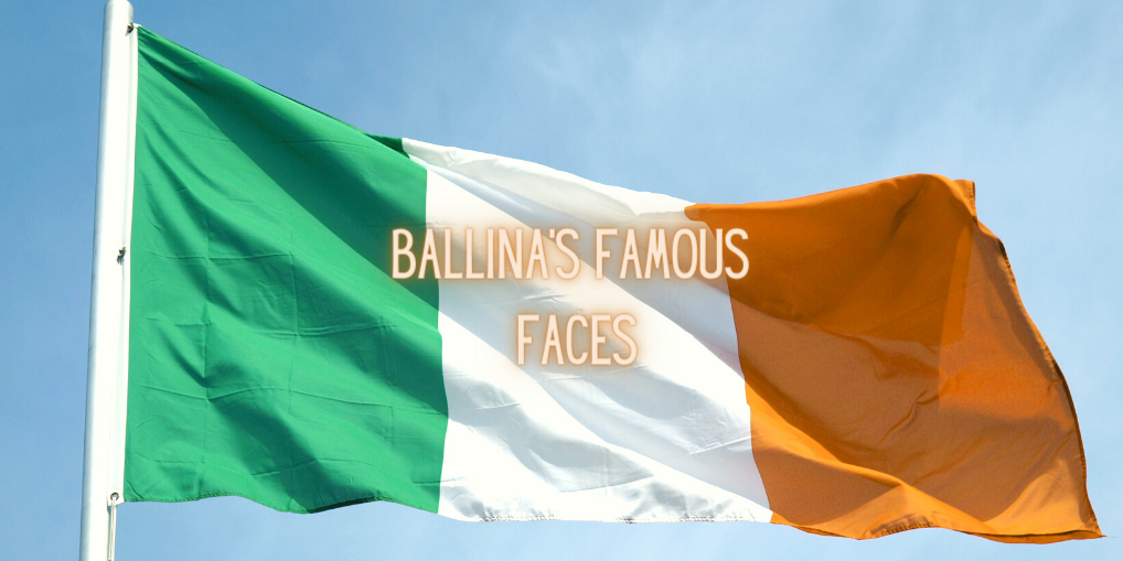 Famous Faces of Ballina